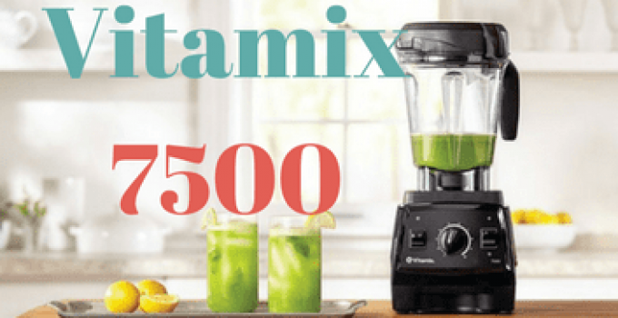 vitamix-7500-blender-READ-review-2017-www.bestblenderbuy.com